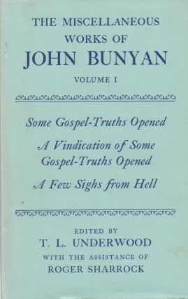 The Miscellaneous Works of John Bunyan_ Volume 1_ Some Gospel-Truths Opened_ A Vindication of...