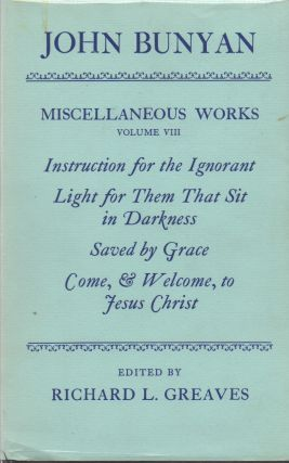 Miscellaneous Works_ Volume VIII_ Instructions for the Ignorant_ Light for Them That Sit in...