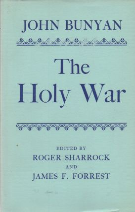 The Holy War. John Bunyan, Roger Sharrock, James F. Forrest