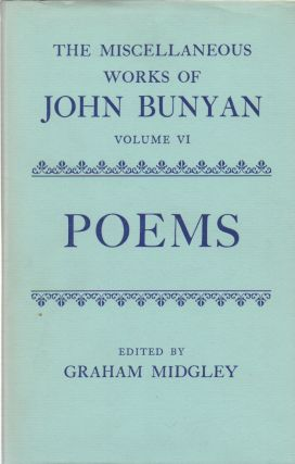 The Miscellaneous Works of John Bunyan_ Volume VI_ Poems. John Bunyan, Graham Midgley