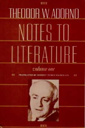 Notes on Literature _ Volume One. Theodor W. Adorno, Shierry Weber Nicholson, trans