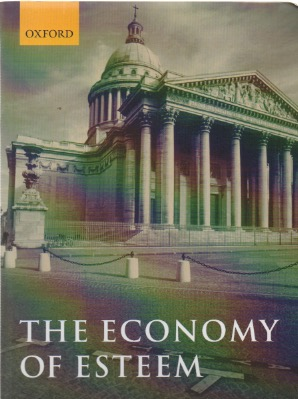 The Economy of Esteem. Geoffrey Brennan, Pettitm Philip