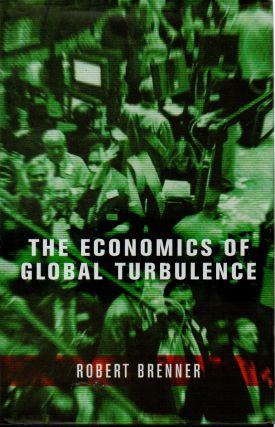 The Economics of Global Turbulence. Robert Brenner