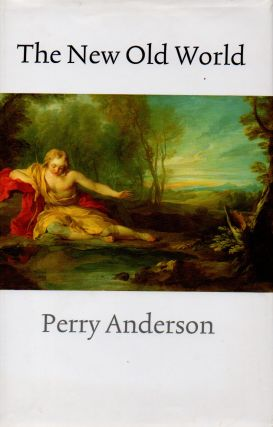 The New Old World. Perry Anderson