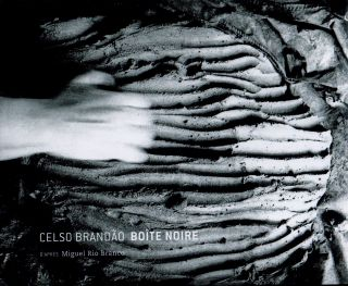 Celso Brandao_Boite Noire. Celso Brandao, Miguel Rio Branco, Pierre Devin, photo, text