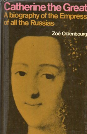 Catherine the Great _ A biography of the Empress of all the Russias. Zoe Oldenbourg