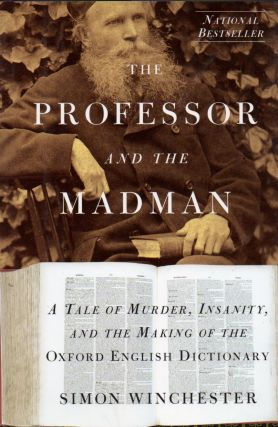 The Professor and The Madman _ A Tale of Murder, Insanitym and the Making of the Oxford English...