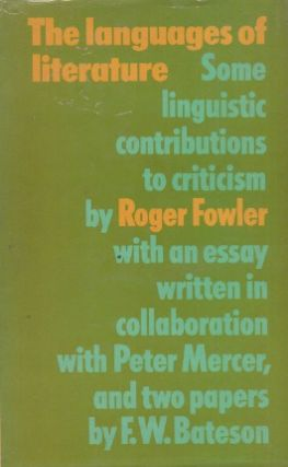 The Languages of Literature__Some linguistic contributions to criticism. Roger Fowler