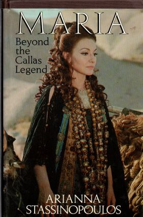 Maria _ Beyond the Callas Legend. Arianna Stassinopoulos
