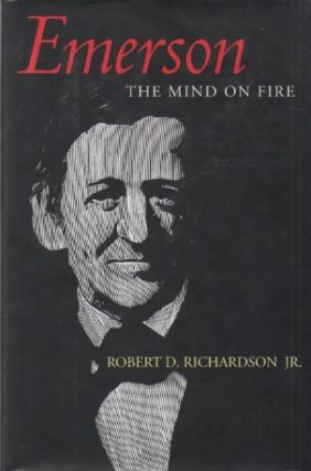 Emerson, The Mind on Fire. Robert D. Richardson Jr