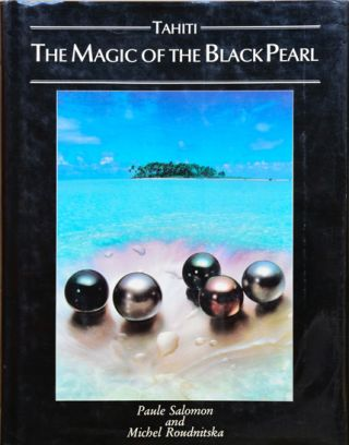 Tahiti The Magic of the Black Pearl