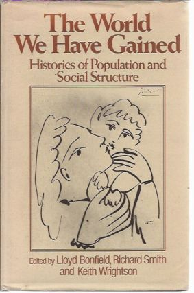 The World We Have Gained: Histories of Population and Social Structure. Lloyd Bonfield