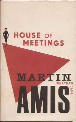 House of Meetings. Martin Amis