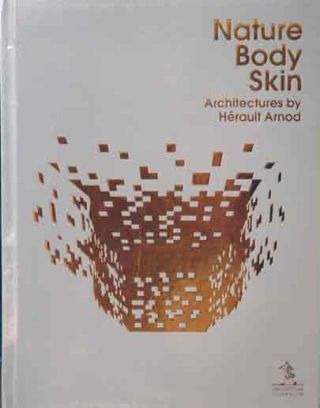 Nature Body Skin Architectures by Herault Arnod. A, J Intl. Design