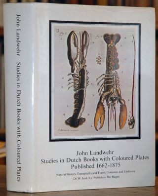 Studies in Dutch Books with Coloured Plates published 1662-1875: Natural History, Topography and Travel, Costumes and Uniforms
