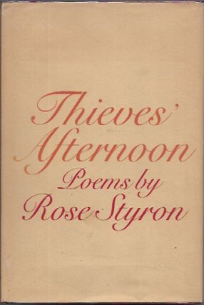 Thieve's Afternoon. Rose Styron