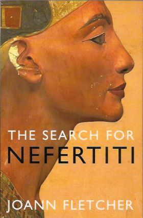 Search for Nefertiti. Joann Fletcher