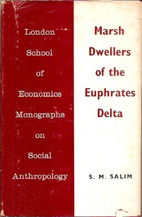Marsh Dwellers of the Euphrates Delta. S. M. Salim