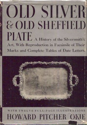 Old Silver & Old Sheffield Plate. Howard Pitcher Okie