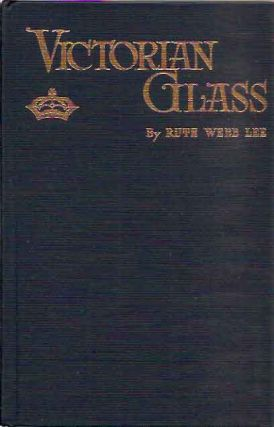 Victorian Glass__Specialties of the Nineteenth Century. Ruth Webb Lee